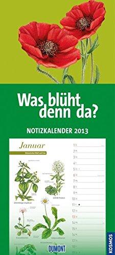 Was blüht denn da? Notizkalender 2013