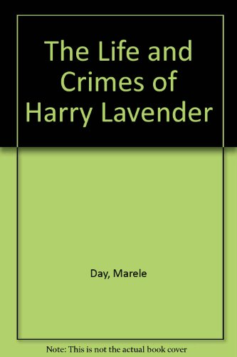 The Life And Crimes Of Harry Lavender   Book #1 Of The Claudia Valentine  Book