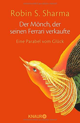 Der Mönch, der seinen Ferrari verkaufte: Eine Parabel vom Glück Taschenbuch – 1. Januar 2008 Robin S. Sharma Bernardin Schellenberger Der Mönch Knaur MensSana TB