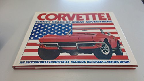Corvette: Thirty Years of Great Advertising, the Collection of William and Sharon Landis (An Automobile quarterly marque reference series book)