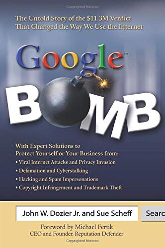 Google Bomb: The Untold Story of the $11.3M Verdict That Changed the Way We Use the Internet
