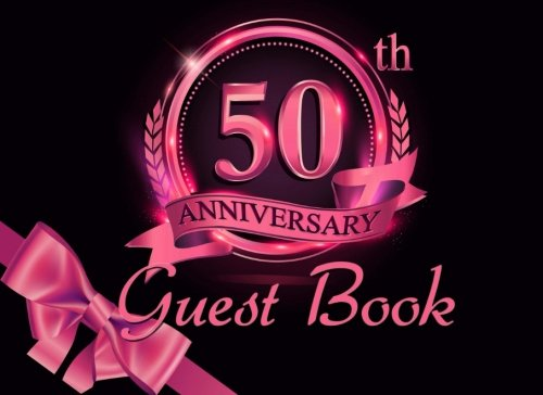 50th Anniversary Guest Book: Pink & Black Guest Book for 50th Birthday Party & Golden Anniversary ebook