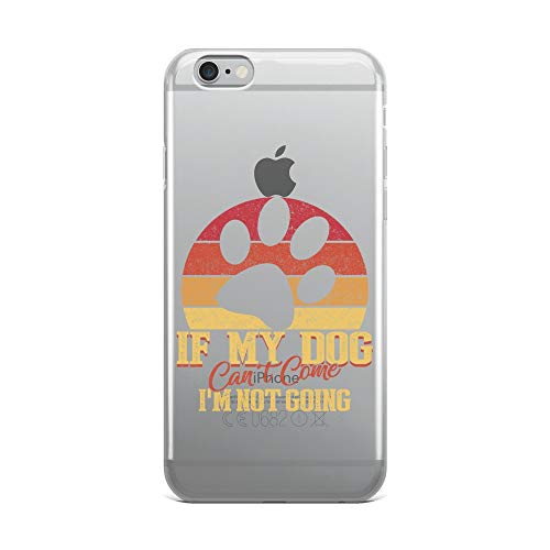 iPhone 6 Plus/6s Plus Pure Clear Case Crystal Clear Cases Cover Retro Vintage If My Dog Come Not Going Transparent