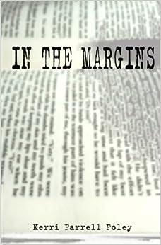 In the Margins by Kerri Farrell Foley (2013-09-21)