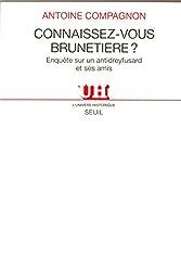 Connaissez-vous Brunetière ? Enquête sur un antidreyfusard et ses amis
