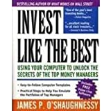 Invest Like the Best: Using Your Computer to Unlock the Secrets of the Top Money Managers