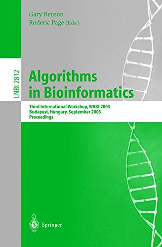 Download Algorithms in Bioinformatics: Third International Workshop, WABI 2003, Budapest, Hungary, September 15-20, 2003, Proceedings (Lecture Notes in Computer Science) PDF