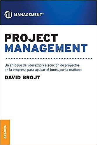 Project Management Practico: Técnicas, Herramientas y Documentos (Spanish Edition)