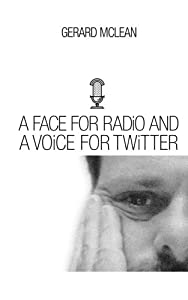 A Face for Radio and a Voice for Twitter: How I Got Here