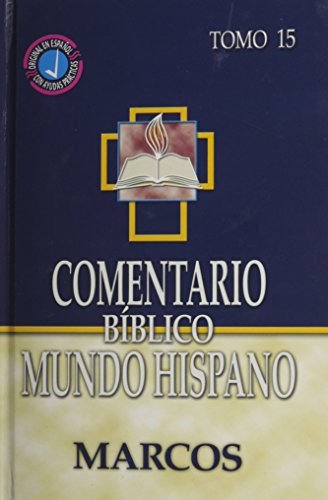 Comentario Biblico Mundo Hispano-Tomo 15 -Marcos (Spanish Edition) [Varios Autores] (Tapa Dura)