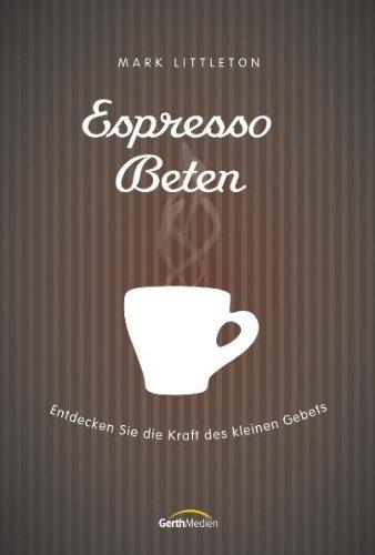 Espresso-Beten: Entdecken Sie die Kraft des kleinen Gebets