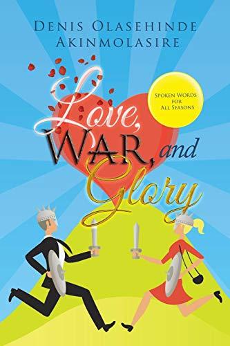 Love, War, and Glory