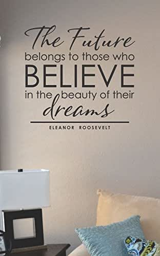 JS Artworks The Future Belongs to Those who Believe in The Beauty of Their Dreams Vinyl Wall Art Decal Sticker
