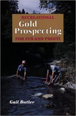 Book Recreational Gold Prospecting for Fun & Profit [May 1998] (Author) Gail Butler, Paul D. Morrison