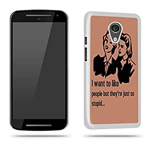 Want To Like People Phone Case Shell for Motorola Moto G 2nd Gen - White