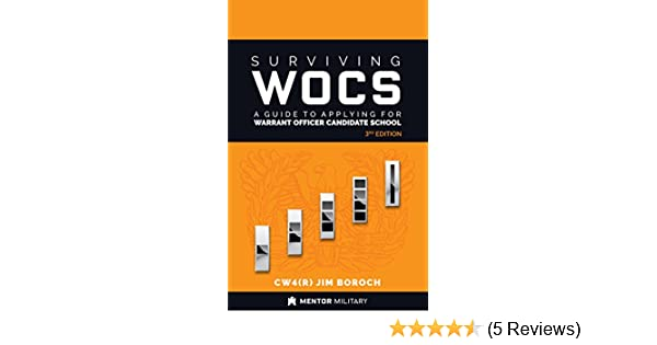 surviving wocs a guide to applying for warrant officer candidate rh amazon com Warrant Officer Insignia Warrant Officer Ranks