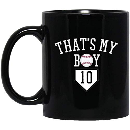 ZEN DEAL - #10 Thats My Boy Baseball Number -Baseball Mom Dad Tee 11 oz. Black Mug 17102018
