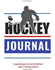 Hockey Journal: A guided journal to remember your hockey season