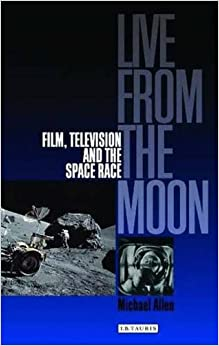 Book Live from the Moon: Film, Television and the Space Race