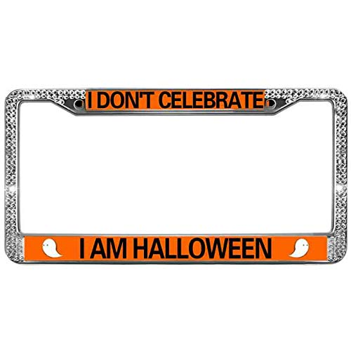 Meidakeji Shiny License Plate Frame Metal I Don't Celebrate I AM Halloween License Plate Frame Tag for US Canada Vehicles White Rhinestone Crystal License Plate Metal Frame
