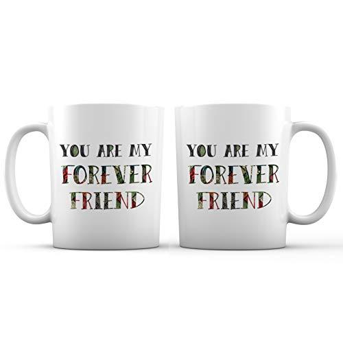 You Are My Forever Friend Coffee Mug - 11 oz. - White - Ceramic - Best Friends, Bff Gift, Birthday