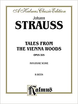 _UPDATED_ Tales From The Vienna Woods, Op. 325: Miniature Score, Miniature Score (Kalmus Edition). HERIDAS Journal perfect synonyms Cooking girls artista Amateur