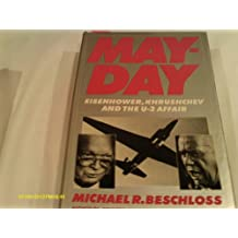 May-Day: Eisenhower, Kruschev and the U-2 Affair
