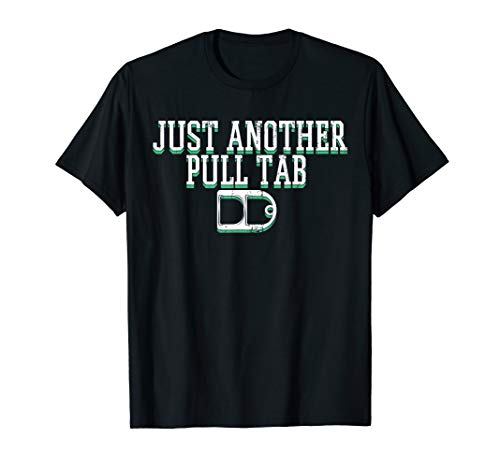 Just Another Pull Tab T-Shirt - Funny Metal Detector