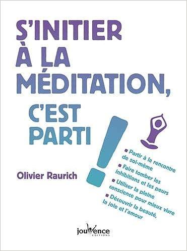 b032d186dc0 Amazon.fr - S'initier à la méditation, c'est parti ! - Olivier ...