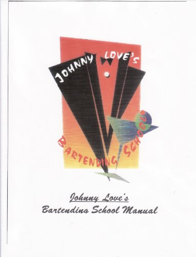 Johnny Love's Complete Bartending Guide (English Edition)