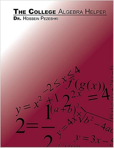 The College Algebra Helper Dr Hossein Pezeshki   The College Algebra Helper St Edition