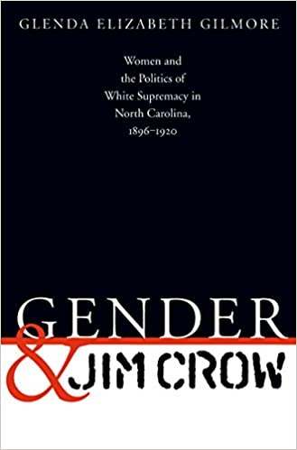 d83ce311f48b30 Gender and Jim Crow  Women and the Politics of White Supremacy in North  Carolina