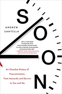 Book Cover: Soon: An Overdue History of Procrastination, from Leonardo and Darwin to You and Me