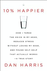 "#1 New York Times Bestseller                       REVISED WITH NEW MATIERAL                        Winner of the 2014 Living Now Book Award for Inspirational Memoir              ""An enormously smart, clear-eyed, brave-hearted..."