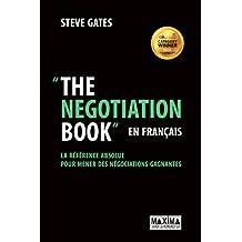 The Negotiation Book... en français: La référence absolue pour mener des négociations gagnantes