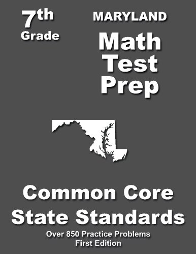 Maryland 7th Grade Math Test Prep: Common Core Learning Standards -  Teachers' Treasures, Paperback