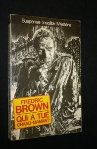 Qui a tué Grand-Maman?, Brown, Fredric