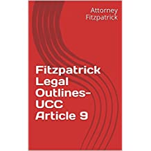 Fitzpatrick Legal Outlines- UCC Article 9
