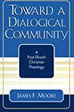 Toward a Dialogical Community, James F. Moore, 0761828362