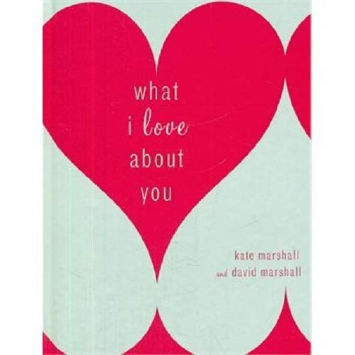 """""""What I Love About You"""" Book"""