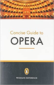 The Penguin Concise Guide to Opera (2006-08-29)
