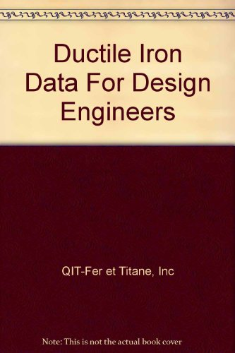 Ductile Iron Data For Design Engineers (Iron Ring Engineer)