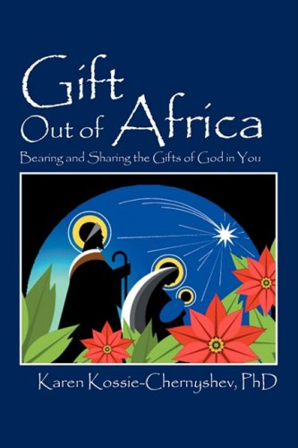 Gift Out of Africa: Bearing and Sharing the Gifts of God in You by Brand: Outskirts Press