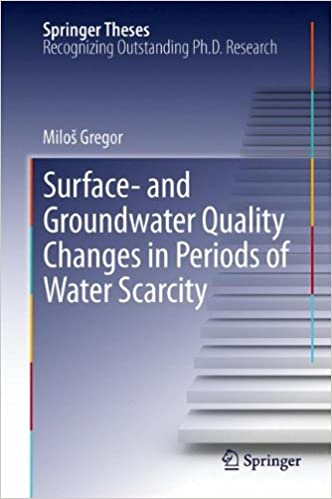 surface and groundwater quality changes in periods of water  surface and groundwater quality changes in periods of water scarcity springer theses 2013th edition
