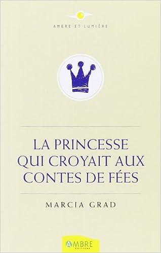 En ligne téléchargement gratuit La princesse qui croyait aux contes de fées pdf epub