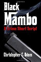 Black Mambo: A Crime Short Script Paperback