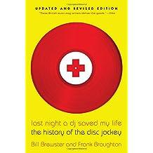 Last Night a DJ Saved My Life: The History of the Disc Jockey