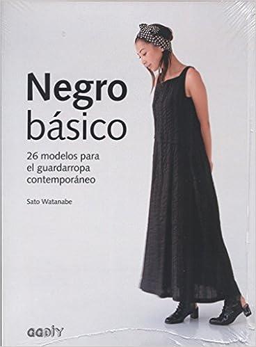Negro básico. 26 modelos para el guardarropa contemporáneo GGDiy: Amazon.es: Sato Watanabe: Libros