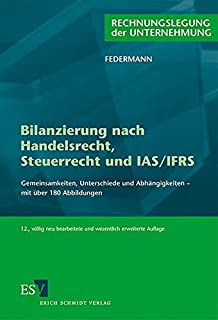 bilanzierung nach handelsrecht steuerrecht und ifrs gemeinsamkeiten unterschiede und abhngigkeiten mit ber 195 abbildungen