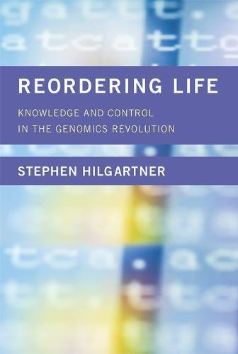 Reordering Life  Knowledge And Control In The Genomics Revolution  Inside Technology